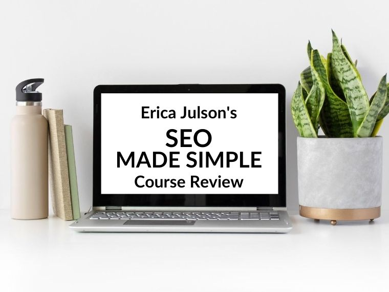 Erica Julson SEO made simple course review